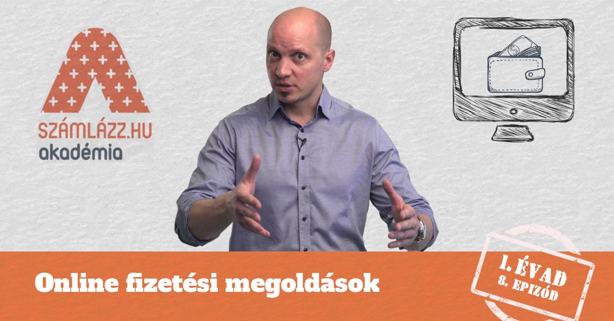 Online fizetési megoldások - Számlázz.hu Akadémia, 8. epizód