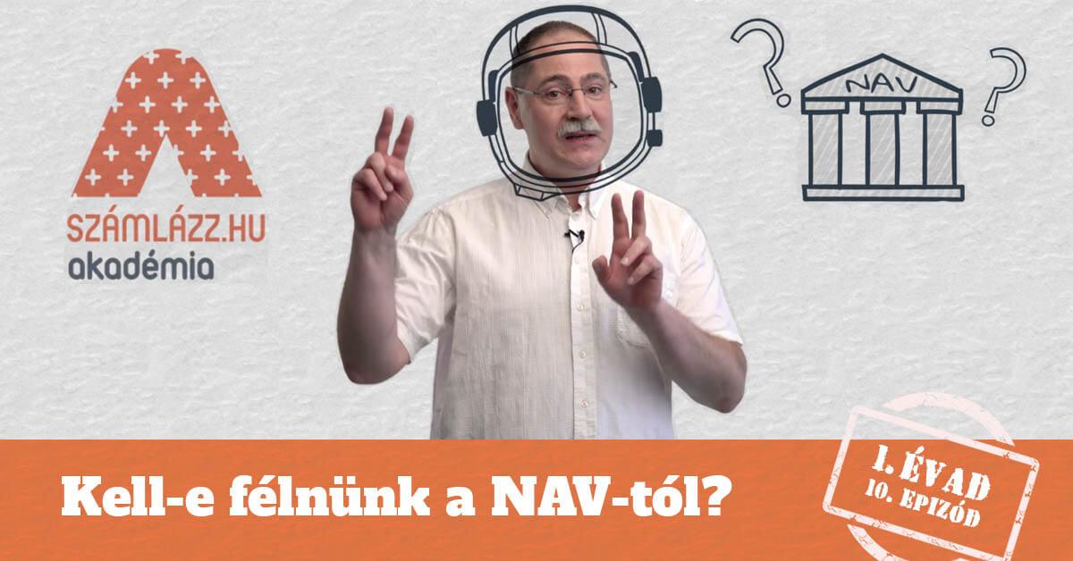 Kell-e félnünk a NAV-tól? - Számlázz.hu Akadémia, I. évad, 10. epizód