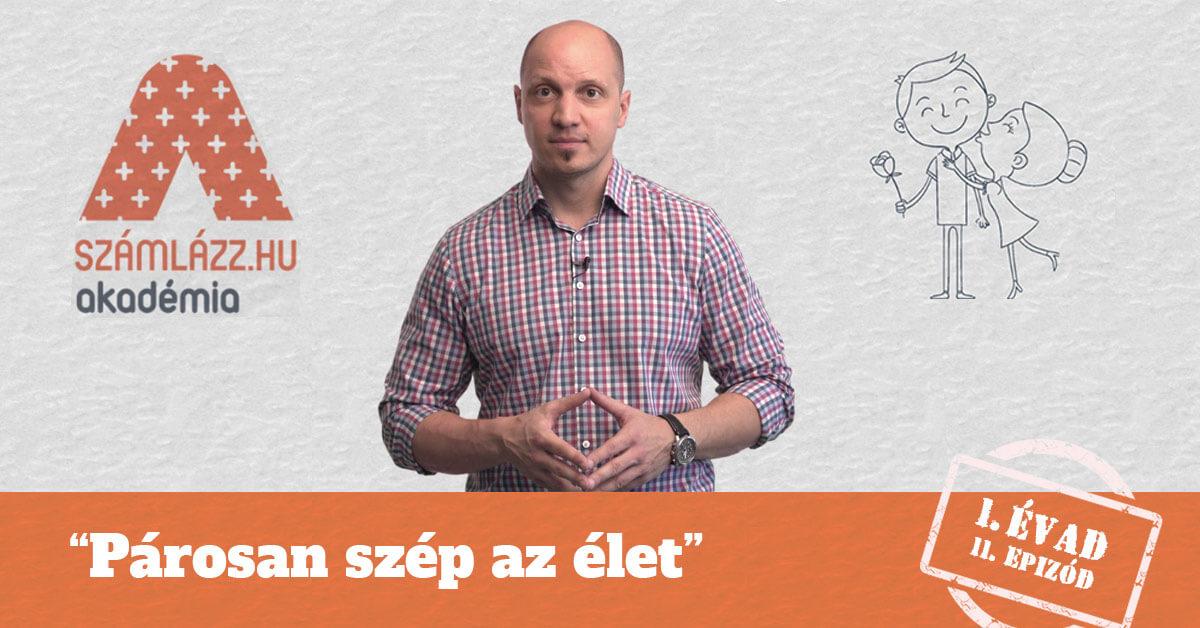 """""""Párosan szép az élet"""" - Számlázz.hu Akadémia, I. évad, 11. epizód"""