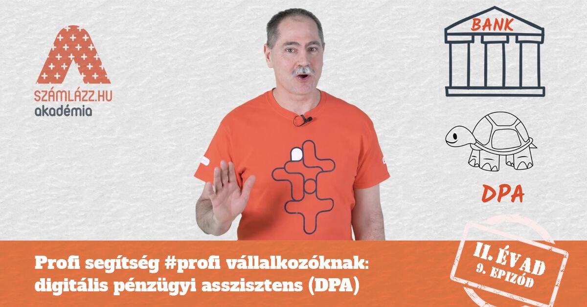 Profi segítség #profi vállalkozóknak: digitális pénzügyi asszisztens (DPA) II. évad 9. rész - Számlázz.hu Akadémia
